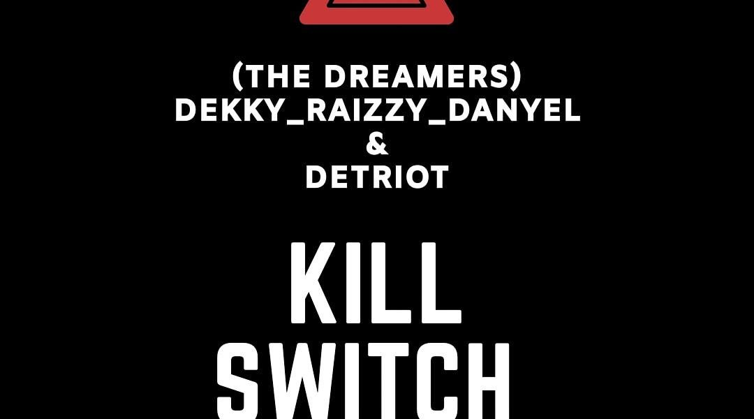 Kill Switch – The Dreamers