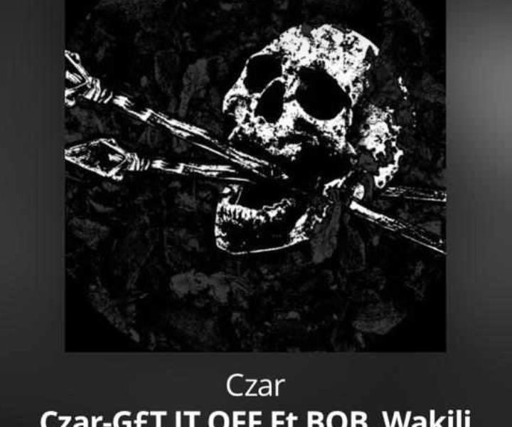 Get it Off – Czar ft BOB