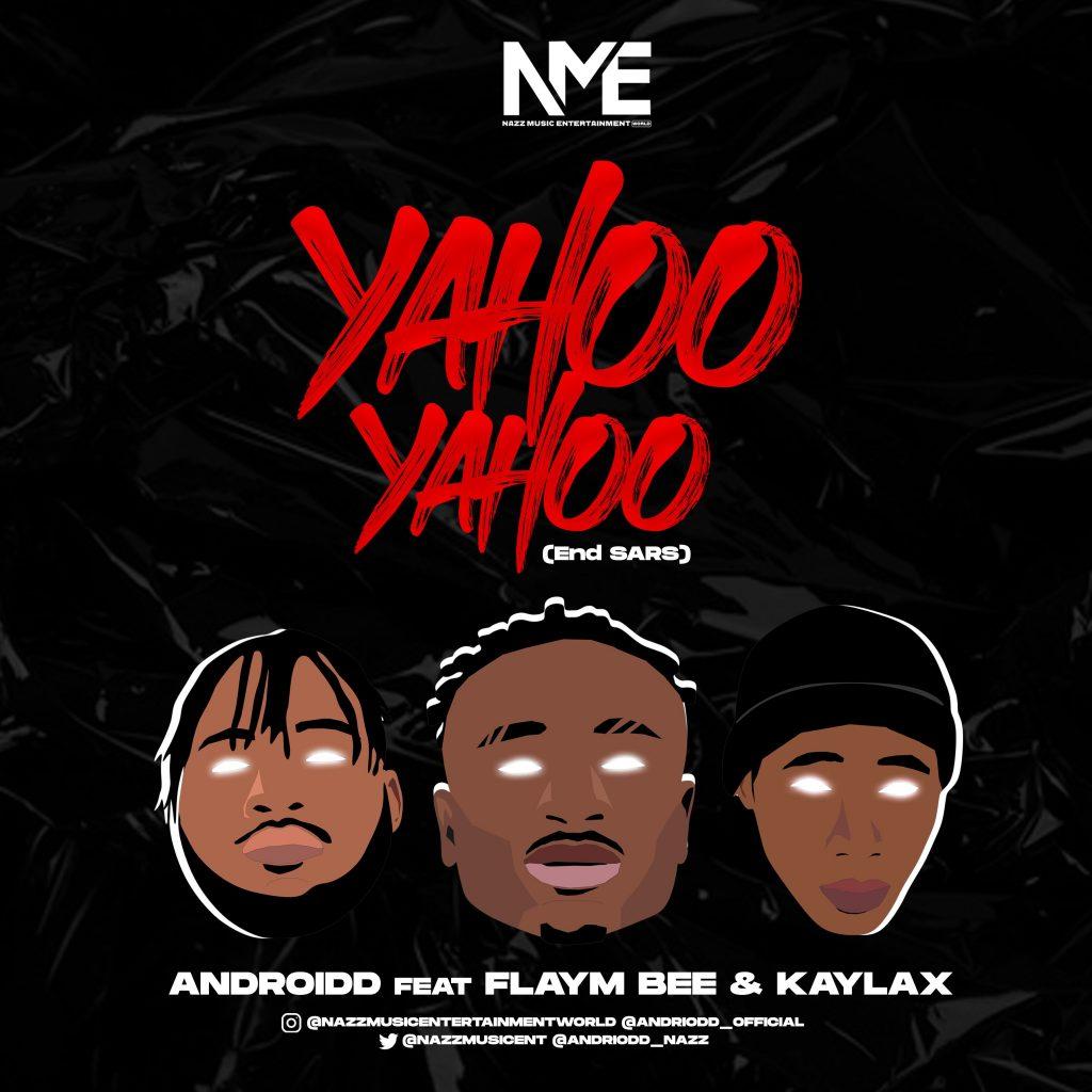 Androidd Feat Flaym Bee x Kaylax Yahoo Yahoo EndSars mp3 image