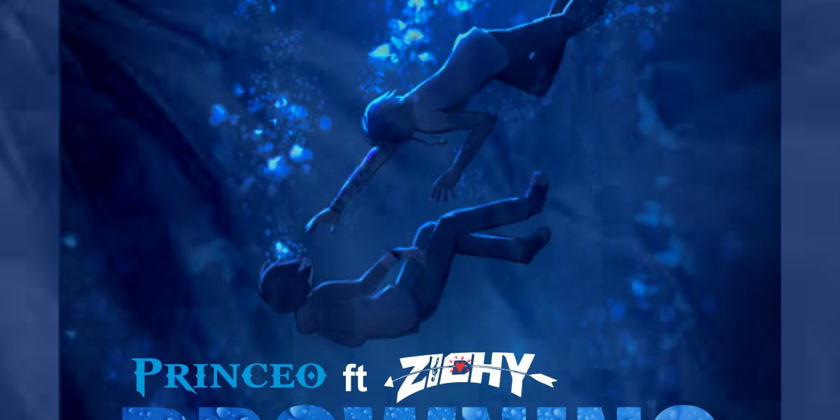 Drowning – Princeo ft Zichy